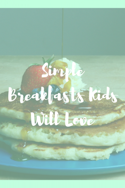simple-breakfast-kids-will-love