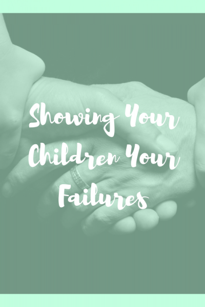 showing-your-children-your-failures