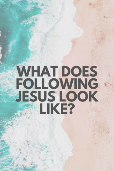 What-Does-Following-Jesus-Look-Like